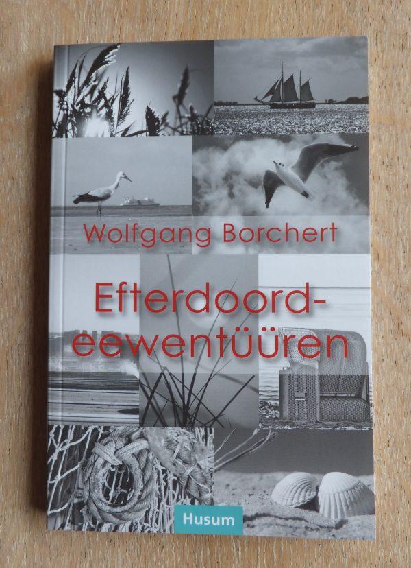Efterdoordeewentüüren - Wolfgang Borchert