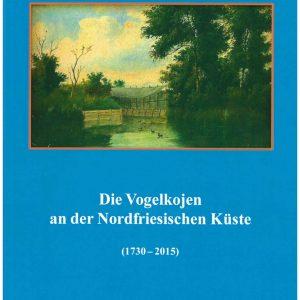 Die Vogelkojen an der Nordfriesischen Küste 1730-2015-Cover_200108
