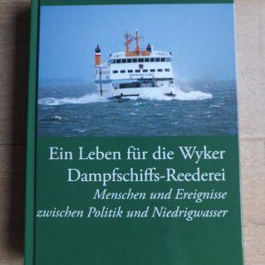 Ein Leben für die Wyker Dampfschiffsreederei
